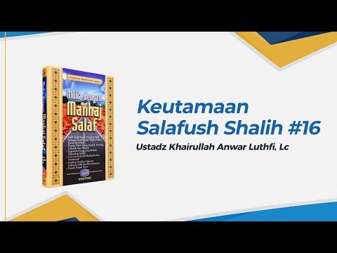 Keutamaan Salafush Shalih - Ustadz Khairullah Anwar Luthfi, Lc