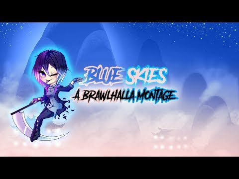 Blue Skies - A Brawlhalla Montage