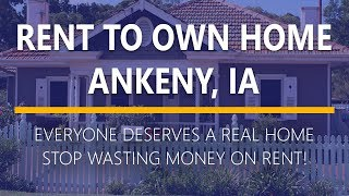 Rent to Own Homes in Ankeny, Iowa