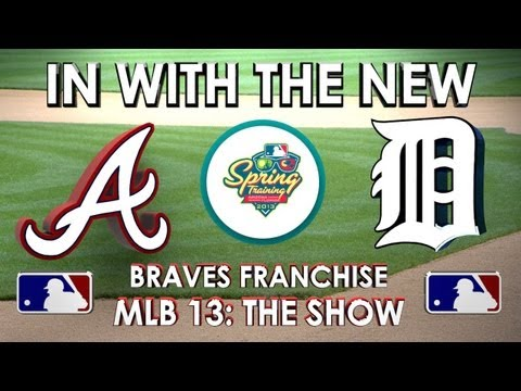 IN WITH THE NEW: Atlanta Braves vs. Detroit Tigers - Franchise Mode - EP 5 MLB 13: The Show
