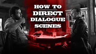 How to Direct a Dialogue Scene