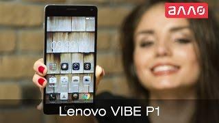 Видео-обзор смартфона Lenovo Vibe P1