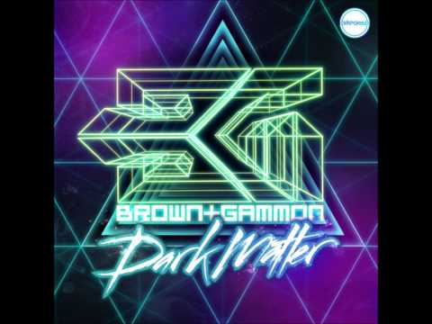 Brown & Gammon - Dark Matter (Original Mix) [Disco]
