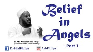 Belief in Angels  [Part 1] – Dr. Bilal Philips [HD]