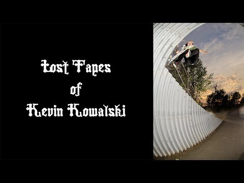 Lost Tapes of Kevin Kowalski