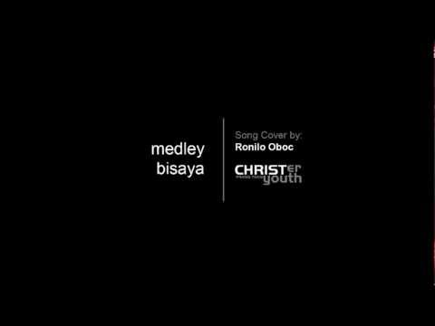 Christian Bisaya Medley Songs Cover By Ronilo Oboc (christer Youth) video