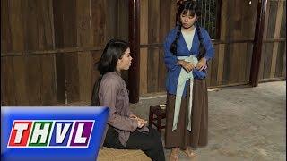 THVL | Chuyện xưa tích cũ–Tập 28[2]: Gặp Tố Liên bán thân trả nợ cho cha, Quỳnh Hoa động lòng thương