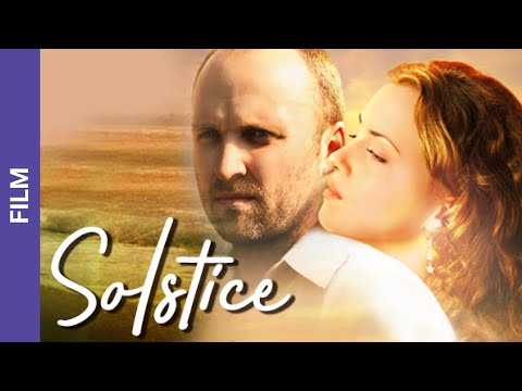 Solstice. Russian Movie. Melodrama. English Subtitles. StarMedia