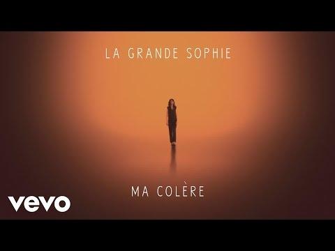 La Grande Sophie - Ma colère (audio)