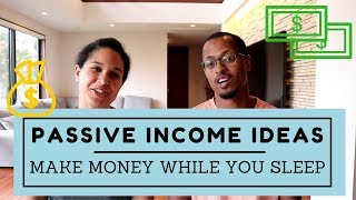Passive Income Ideas - Our Top Six Money Makers!
