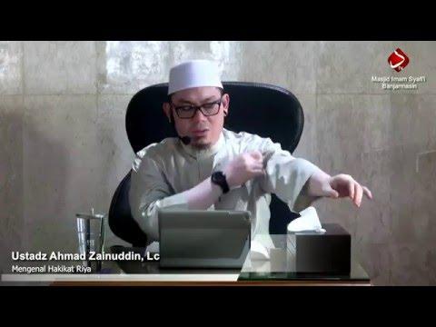 Mengenal Hakikat Riya Si Penghancur Amal #3 - Ustadz Ahmad Zainuddin, Lc