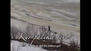 "Dokumentālās filmas ""Kur palika tēvi?"" (Where did the Fathers go?) treileris"