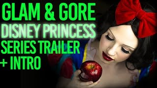 Glam & Gore Disney Princess Series! Teaser Trailer + Intro