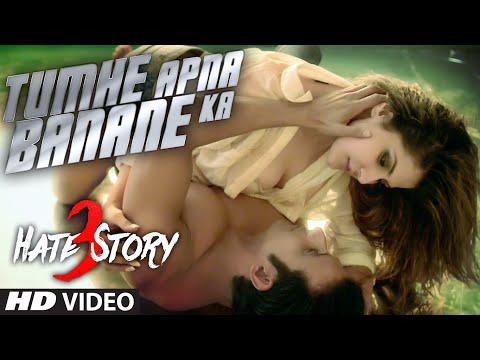 Tumhe Apna Banane Ka VIDEO Song | Hate Story 3 | Zareen Khan, Sharman Joshi | T-Series