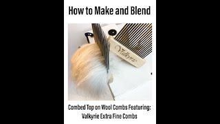 Tutorial: How to Blend Different Fibers Together and Make Combed Top: How to Diz it Off