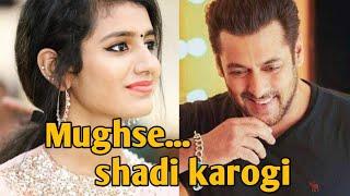 Mughse shadi karogi !! Priya Prakash Varrier Salman Khan  Reaction 😂😂