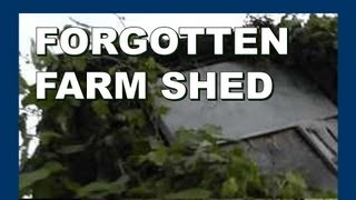 Forgotten farm shed going back to nature 忘れられていたファームは、自然に戻って小屋 - Abandoned ...