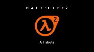 Half-Life 2: A Tribute