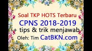 Soal TKP HOTS CPNS 2018 2019   Tips Trik Cara Menjawab Cepat