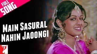 Main Sasural Nahin - Full Song | Chandni | Rishi Kapoor | Sridevi