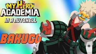 My Hero Academia In a nutshell: Bakugo