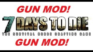 7 Days To Die Gun/Ammo Hack/Mod! {DOWNLOAD IN DESCRIPTION!}