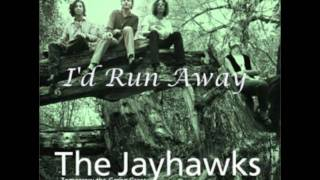 Watch Jayhawks Id Run Away video
