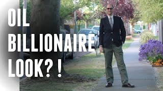 How to Dress so people think you are Oil Billionaire??!