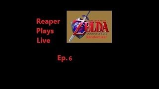 Zelda: Ocarina of Time Randomizer - Episode 6 - Reaper Plays Live
