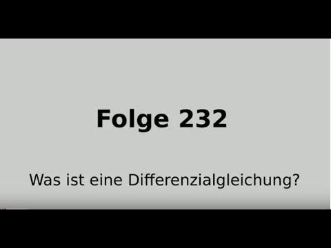 Folge 232 Differenzialgleichungen: Was ist eine Differenzialgleichung?