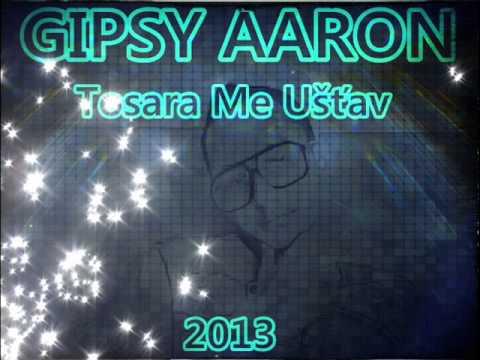 Gipsy Aaron - Tosara Me Ušťav (2013)