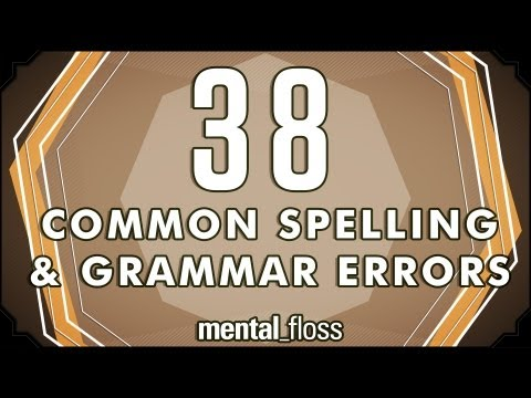 38 Common Spelling and Grammar Errors - mental_floss on YouTube (Ep.9)