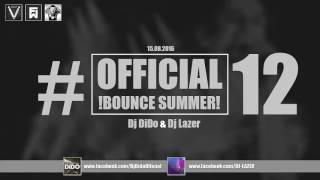 Official Bounce Summer #12 Dj DiDo & Dj Lazer