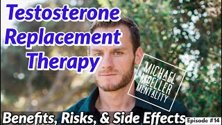 Testosterone Replacement Therapy: Benefits, Risk, & Side Effects - MMM#14