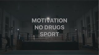Motivation I No drugs I Sport