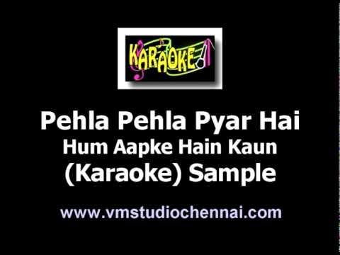 Hindi Kaeaoke - Pehla Pehla Pyar Hai (Hum Aapke Hain Kaun)