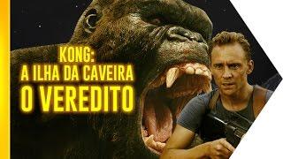 Kong: A Ilha da Caveira - O Veredito | OmeleTV