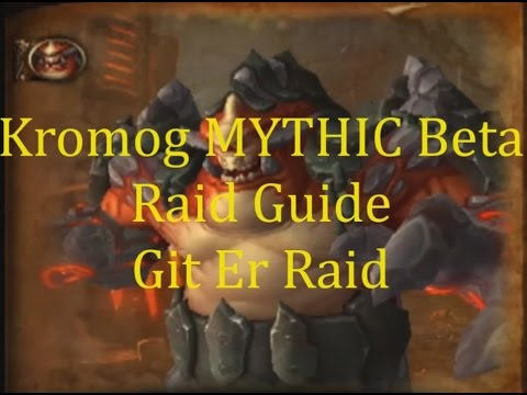 Kromog Mythic Blackrock Foundry Warlords of Draenor Beta Guide