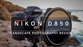 Nikon D850 Real World Review   Impressions After 6 Months of Landscape Photography