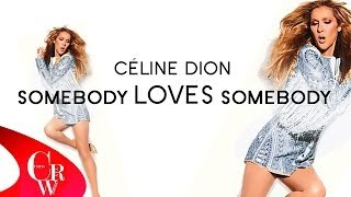 Céline Dion - Somebody Loves Somebody (EXCLUSIVE MUSIC VIDEO)