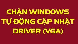 Cách tắt tự cập nhật driver windows 8,10 - chặn update driver vga nvidia.