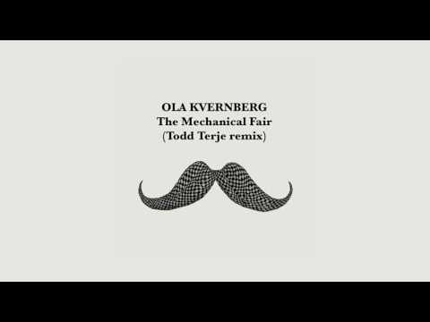 Ola Kvernberg - The Mechanical Fair (Todd Terje remix)