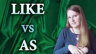 №57 English Vocabulary: Like and As - common mistakes, the difference, like vs as