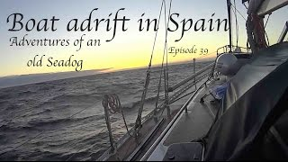 Boat adrift in Spain Adventures of an old Seadog  Episode 39