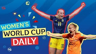 Sweden, Netherlands power through to semi-finals | Women's World Cup Daily