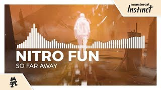 Nitro Fun - So Far Away [Monstercat Release]