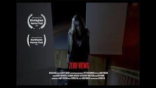 ZERO VIEWS - SHORT HORROR FILM