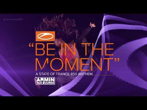 Armin van Buuren - Be In The Moment (ASOT 850 Anthem) [Extended Mix]