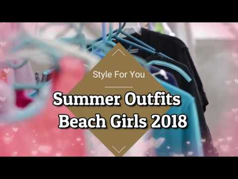 Summer Outfits 2018 -  Beach Girls 2018 for women