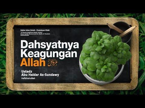 Dahsyatnya Keagungan Allah #3 | Ustadz Abu Haidar As-Sundawy حفظه الله